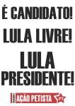 CARTAZ LULA Livre Presidente
